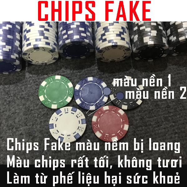 Chip Poker FAKE luôn bị loang màu và màu rất tối